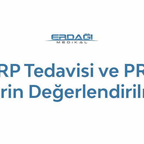 PRP Tedavisi ve PRP Kitlerin Etkinlik Bazında Değerlendirilmesi