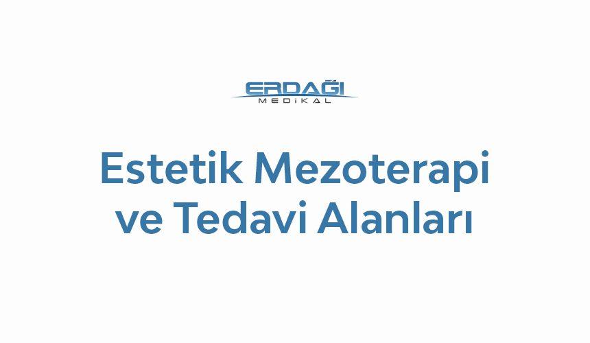 Estetik Mezoterapi ve Tedavi Alanları